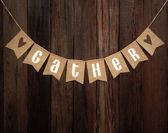 GATHER Burlap Banner - Fall Banner, Thanksgiving Banner, Fall Decor, Holiday Banner, Photo Prop, Autumn Decor, Rustic Fall Decoration