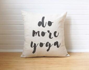 Do More Yoga Pillow Gift for Yogi Yoga Lovers Linen Pillow Yoga Decor Pillow with Saying Quote Pillow Decorative Pillow Calligraphy Pillow
