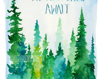 Adventures Await - Watercolor Forest Print - pine trees, forest, nature, childrens