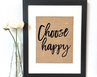Choose Happy Burlap Print // Rustic Home Decor // Inspirational Quote