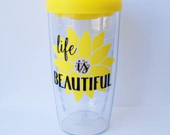 16oz Tumbler with Sunflower Design / Life is Beautiful/ Custom Colors
