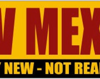 Bumper Sticker NEW MEXICO Not really new, not really Mexico