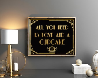 The Great Gatsby party decorations sign All you need is love and a cupcake Candy bar sign Great Gatsby sign Gatsby decorations Cupcake sign
