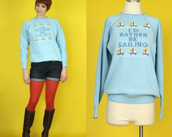 Vintage 80s Sweatshirt - Sailing Sweatshirt - Sweatshirt with Saying - Light Blue Pastel Sweatshirt - Sailing Sweater - Cross Stitch Sweater