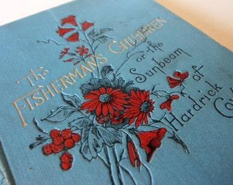 The Fisherman's Children Or the Sunbeam of Hardrick Cove Blue Hardback illustrated Vintage Book sea maritime