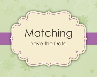Matching Save the Date Cards - Made to match any invitation of your choice.