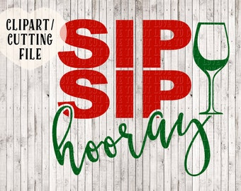sip sip hooray svg file, wine svg, wine clipart, holiday svg, Christmas svg, wedding svg, wine sign stencil, printable art, wine lover gift