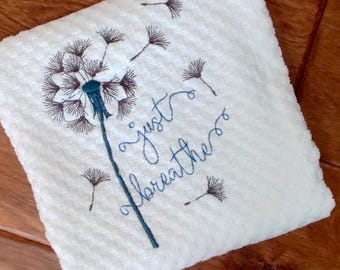 Embroidered kitchen towel, white kitchen towel, Embroidered tea , Just Breath, Inspirational towel, Just breath kitchen towel, guest towel
