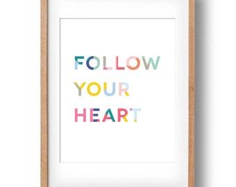 Follow your heart- Inspirational Quote Colourful Geometric Printable nursery wall decor: INSTANT DOWNLOAD