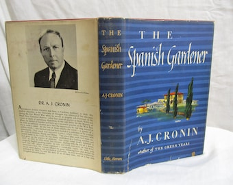 The Spanish Gardener, A.J. Cronin, Published by Little Brown, 1950 Hardcover First Edition Book Tender Novel of Father's Love for His Son