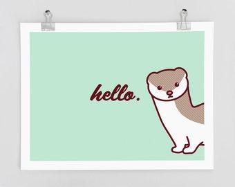 Cute Stoat/Weasel Art Print - Funny Print, Animal Wall Art, Hello Wall Poster, Typography Poster, Nursery Art, Office Decor, Home Decor Art