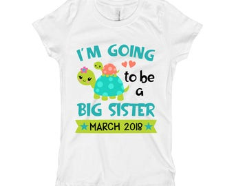 I'm going to be a Big Sister Shirt - Pregnancy Baby Announcement - Turtle Promoted to big Sister - Big Sister to Be for Girls - Custom Date