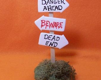 Halloween miniature desk top sign: Danger Ahead, dead end, beware woith dripping blood sign