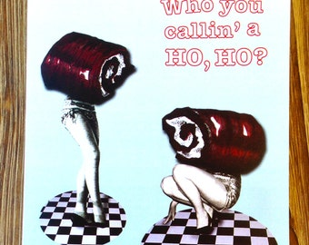 Card for friend. Funny friend card. Anytime card. Who ya calling a ho, ho?