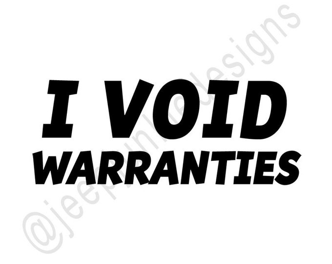I VOID WARRANTIES Vinyl Decal