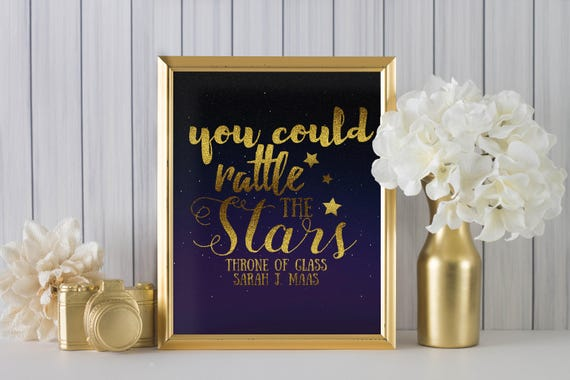 You Could Rattle The Stars By Sarah J Maas DIGITAL PRINT Throne Of Glass  Series   Home Decor, Wall Art, Office