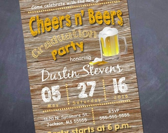 Printable Graduation Party Invitation - 5x7 - College Graduation - Cheers Beers - 21st Birthday Party
