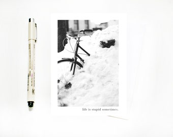 SALE! Life is Stupid Sometimes Greeting Card, Funny Sympathy Card, Winter Card, Get Well Greeting Card, Funny Empathy Card
