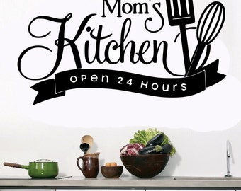 Mom's Kitchen Open 24 Hours Wall Decal