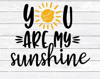 You are my Sunshine, SVG, DXF, PNG, files for, Silhouette, Cricut, Baby Nursery Decor, Baby Svg, Toddler Svg, Baby Girl, Newborn, Shirt Svg