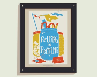 Reusing is Recycling - 11x14 poster print