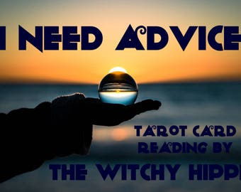 I Need Advice Tarot Card Reading / Tarot Card Spread / Tarot Card Pulling