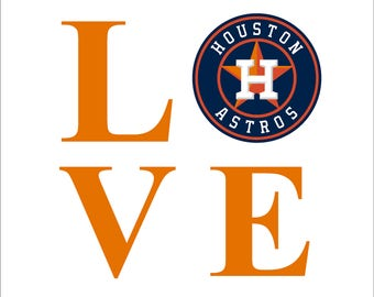 Love Houston Astros Baseball - INSTANT DOWNLOAD - 1 dxf - 1 png- 1 jpg - 1 Svg 1- Eps 1- Pdf 8 x 10 to Print and Frame