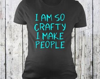 I Am So Crafty I Make People SVG File, I am so crafty svg, I make people svg, maternity shirt design svg, svg, dxf, clipart, cut, print