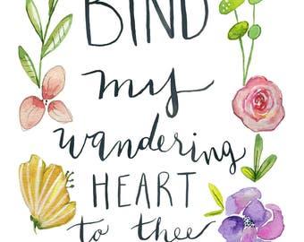 Bind my wandering heart to thee,  Watercolor,  Printable Art, Printable Watercolor,  Instant Download, Wall art