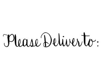 CLEARANCE Please Deliver To calligraphy rubber stamp Costello