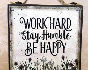 Work Hard Stay Humble Be Happy Quote Block (QB120-BR)
