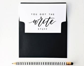 You Got The Write Stuff Card, Valentine's Day Card, Galentine's Day Card, Love Card, Anniversary Card, Pen Pal Card, Friendship Card