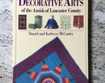 Amish Decorative Arts of the Amish of Lancaster County Reference Book 1988