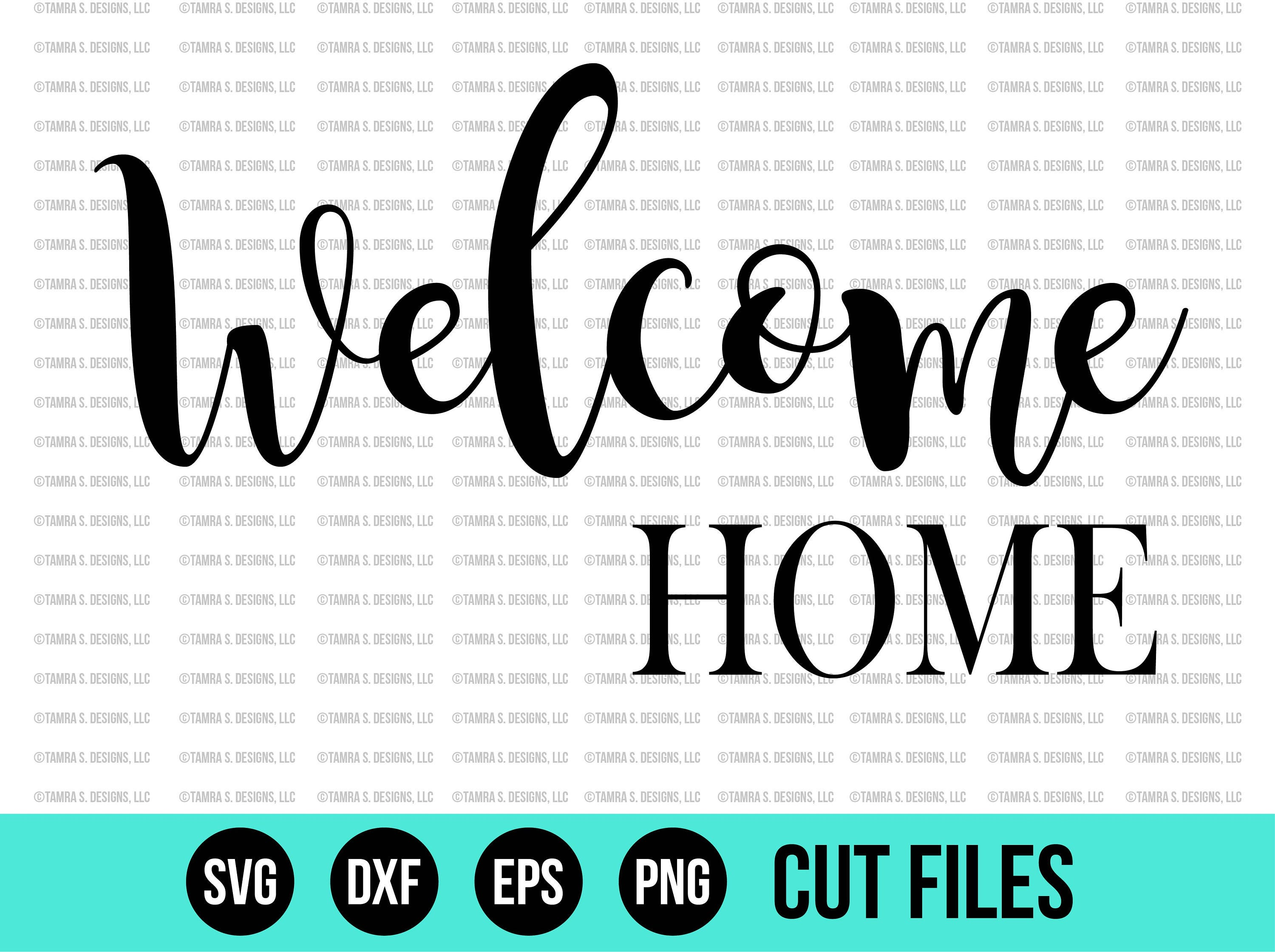 Welcome Home SVG - SVG Files - DXF - Cricut Files - Silhouette Files ...