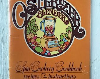 1977 Osterizer Blender Spin Cookery Cookbook - Vintage Cookbook