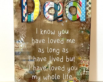 Father's Day Gift, Dad Gift, Dad Sign, Loved you my while life, Father's Day Sign