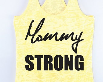 Mommy Strong  Workout Tank top  exercise tank Running tan gym tank plus sizes  lifting  fit mom Gym clothing workout shirt fitness tank