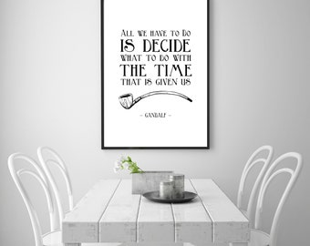GANDALF QUOTE Art PRINT - Decide What to Do With the Time - J.R.R. Tolkien / Lord of the Rings (LotR) / Childrens / Book / Nursery Art