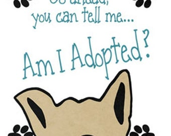Am I Adopted Dog Design on Womans Quality T Shirt 20084HL4