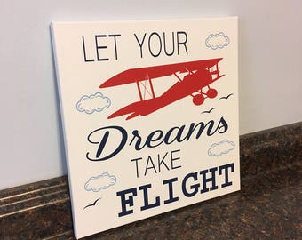 airplane nursery airplane wall decor boy airplane room airplane sign nursery sign let your dreams take flight airplane decor