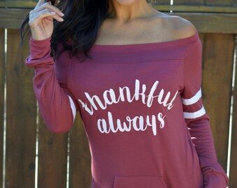Thankful Always. Wide Shouldered Sporty Long Sleeved Tee. Made in the USA. Firedaughter Clothing. Thankful Shirt. Women's Long Sleeve Top.