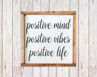 "Positive Mind, Positive Vibes, Positive Life-  Sign - 13""x13"""