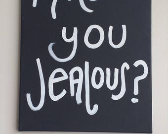 Are you Jealous Canvas Painting