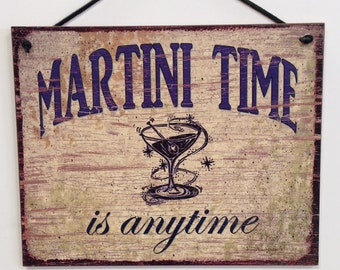 "Martini Time Is Anytime--8""X10"" sign"