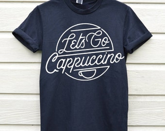 Coffee Graphic Shirt Coffee Lovers Gift Cappuccino Coffee T Shirt Tees T-shirt Mens Coffee Shirt Gift For Her Tee Mens Gift