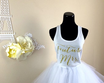 Future Mrs., Wifey Tank Top, Tulle Skirt, Bridal Top, Gifts for Bride to be, Wifey top,, Bridal Shower Gift, Bachelorette Party