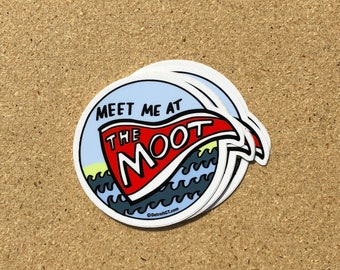 Meet me at the Moot Sticker