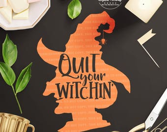 Halloween SVG, Halloween Party SVG, Witch Silhouette SVG, Halloween Cut File, Quit Your Witchin' svg, Cut Files for Silhouette for Cricut