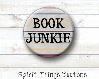 Book Junkie - 1 inch pinback button or magnet - Book Lover Button - Book Addict