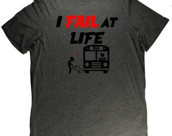 I FAIL AT LIFE Funny Grown Up Bad Luck T Shirt